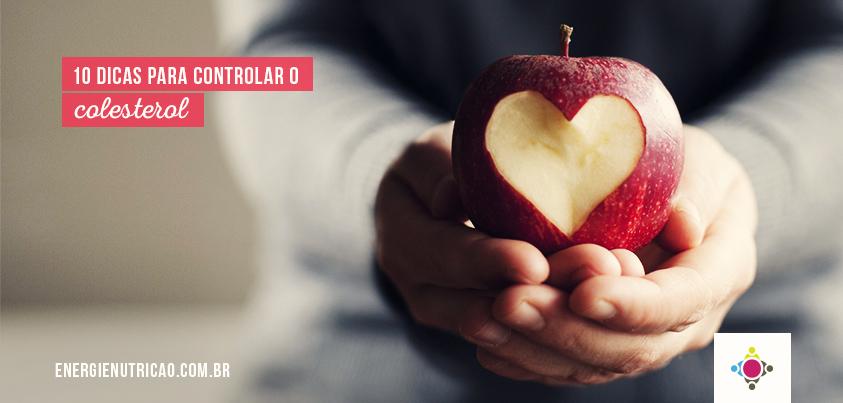 10 dicas para controlar o colesterol e ter mais qualidade de vida