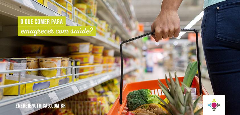 o que comer para emagrecer - processamento de alimentos