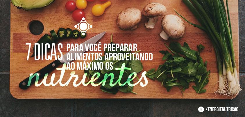 preparar alimentos aproveitando ao máximo os nutrientes