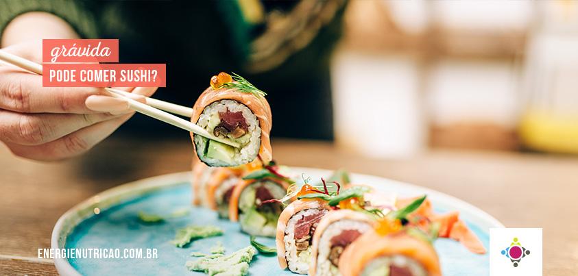 grávida pode comer sushi