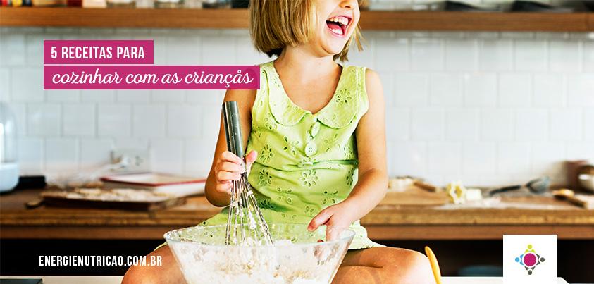 5 saudáveis e deliciosas receitas para cozinhar com os filhos