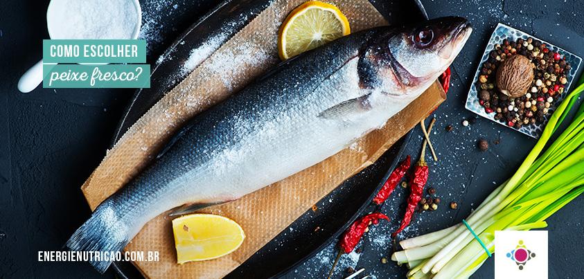Como escolher peixe fresco? 6 detalhes que fazem toda a diferença!