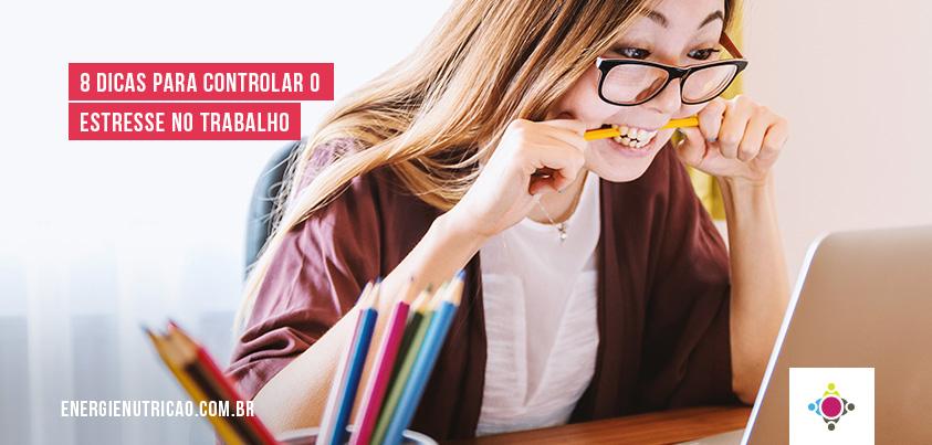8 dicas essenciais para controlar o estresse no trabalho e suas graves consequências