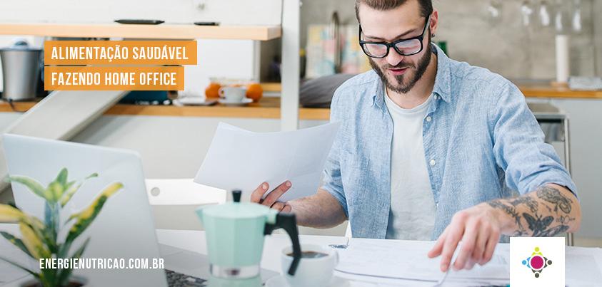 7 dicas para manter uma alimentação saudável fazendo home office