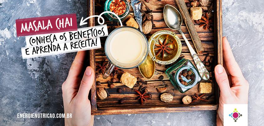 Masala Chai: Conheça os benefícios e aprenda a receita desse chá indiano!