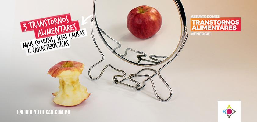 3 transtornos alimentares mais comuns, suas causas e características